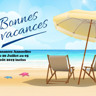 Vacances Annuelles du 26.07 au 06.08.2019